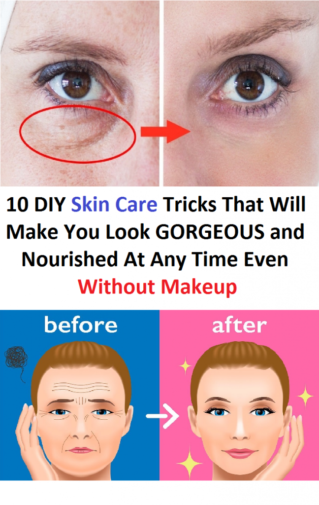 10 DIY Skin Care Tricks That Will Make You Look GORGEOUS and Nourished At Any Time Even Without Makeup