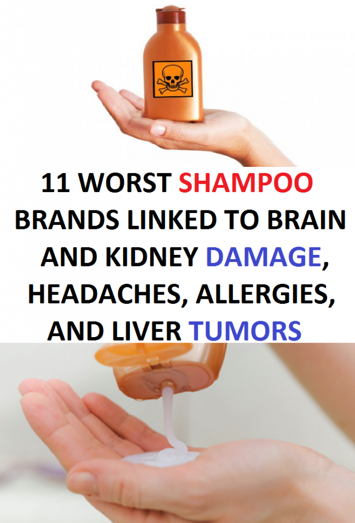11 WORST SHAMPOO BRANDS LINKED TO BRAIN AND KIDNEY DAMAGE, HEADACHES, ALLERGIES, AND LIVER TUMORS