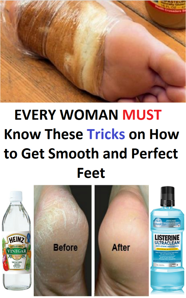 EVERY WOMAN MUST Know These Tricks on How to Get Smooth and Perfect Feet