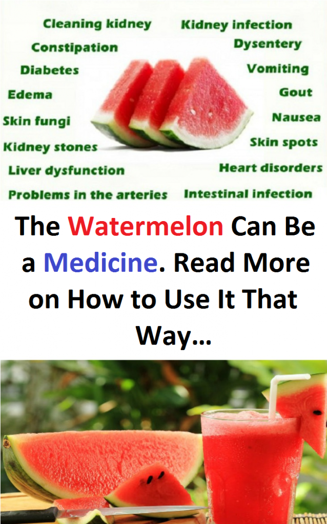 The Watermelon Can Be a Medicine. Read More on How to Use It That Way…